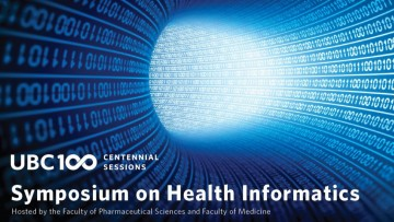 UBC Centennial Sessions: Symposium on Health Informatics