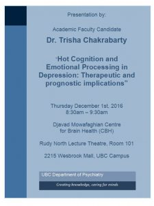 Presentation by Dr. Trisha Chakrabarty  Assistant Professor Candidate  Mood Disorders