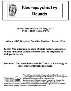 BC Neuropsychiatry Grand Rounds for 3rd May 2017