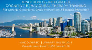 January 19 and 20, 2018 – Mindfulness-Integrated CBT 2 day workshop, Vancouver, BC