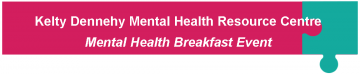 Kelty Dennehy Mental Health Resource Centre Breakfast Series September 29th