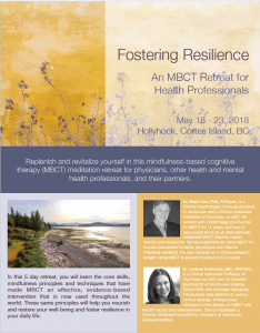 Upcoming 5-day retreat entitled 'Fostering Resilience: A Mindfulness-based Cognitive Therapy (MBCT) Retreat for Health Professionals' taking place at Hollyhock, Cortes Island, BC, Canada, May 18-23, 2018