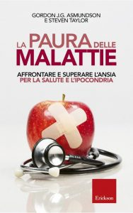 Congratulations to Dr. S. Taylor whose  book was recently  translated into Italian:   La paura delle malattie: Affrontare e superare l'ansia per la salute e l'ipocondria  [Fear of diseases: Addressing and overcoming anxiety about health and hypochondria].