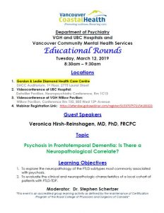 VGH/UBC Psychiatry Educational Rounds – March 12, 2019