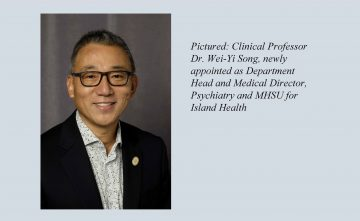 Congratulations to Dr. Wei-Yi Song, Newly Appointed to a Senior Leadership Role within Island Health