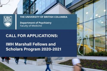 Call for Applications: UBC Institute of Mental Health (IMH) – Marshall Scholars and Fellows Program in Mental Health for 2020-2021