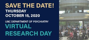 SAVE THE DATE: UBC Psychiatry Virtual Research Day on Thursday October 15, 2020