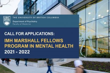 Call for Applications for the 2021-2022 UBC Institute of Mental Health (IMH) Marshall Fellows Program in Mental Health