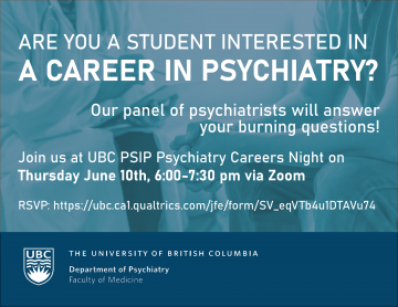 Please Share: Students Interested in Psychiatry are Invited to the UBC PSIP Psychiatry Careers Night on June 10th, 6:00-7:30 pm via Zoom!