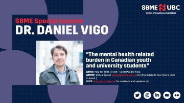 Don't Miss Dr. Daniel Vigo's SBME Special Lecture on May 13th, 2021 at 11am – 12pm!