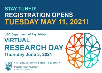 STAY TUNED: Registration for Our 2021 UBC Psychiatry Research Day Opens Tuesday May 11!