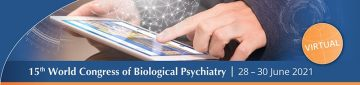 The 15th World Congress of Biological Psychiatry is Taking Place Virtually on June 28 – 30, 2021 – REGISTER NOW!